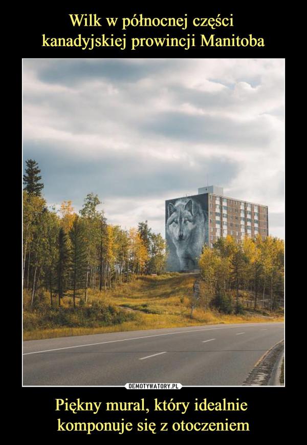 Piękny mural, który idealnie komponuje się z otoczeniem –