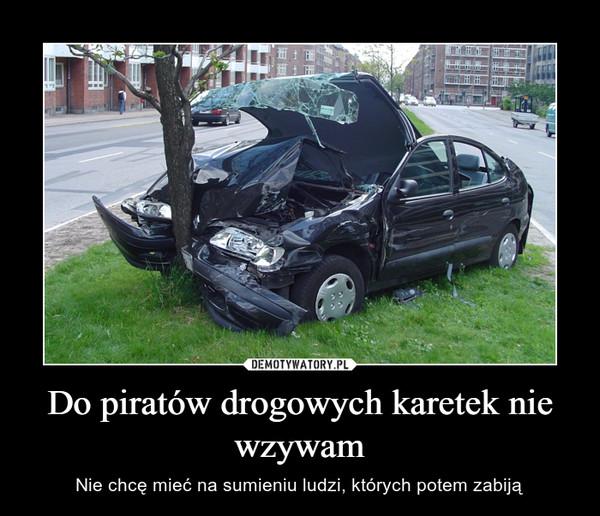 Do piratów drogowych karetek nie wzywam – Nie chcę mieć na sumieniu ludzi, których potem zabiją