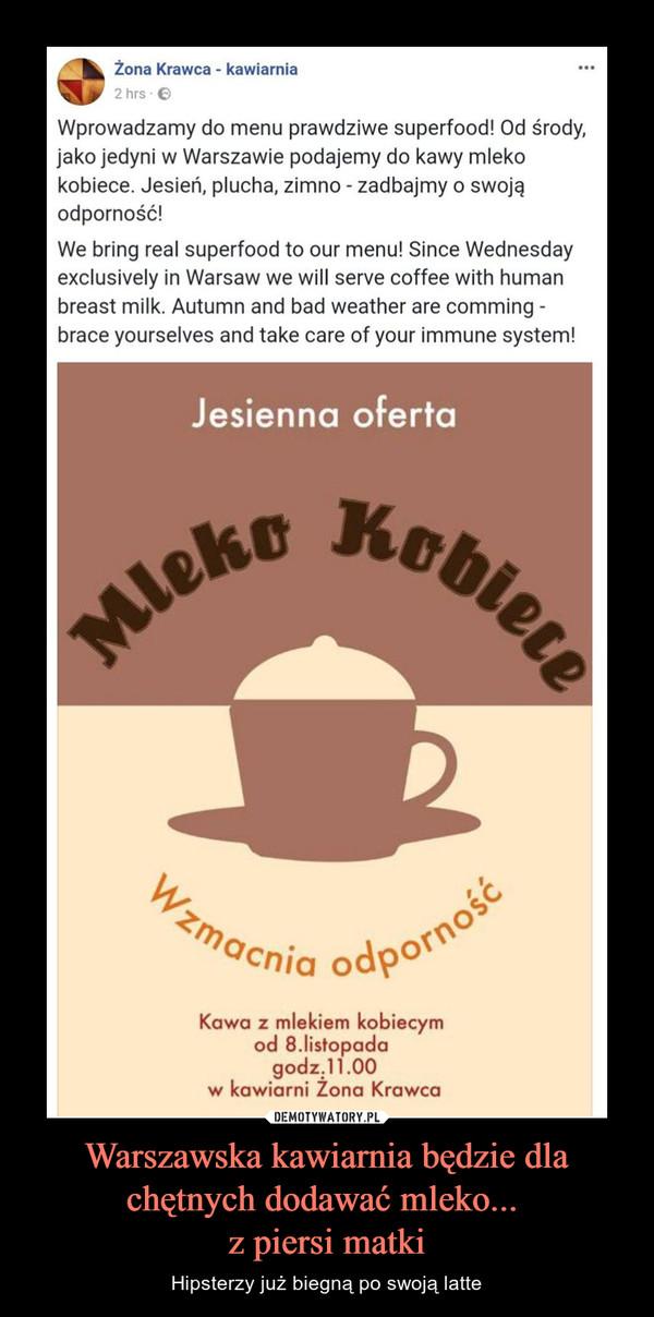 Warszawska kawiarnia będzie dla chętnych dodawać mleko... z piersi matki – Hipsterzy już biegną po swoją latte