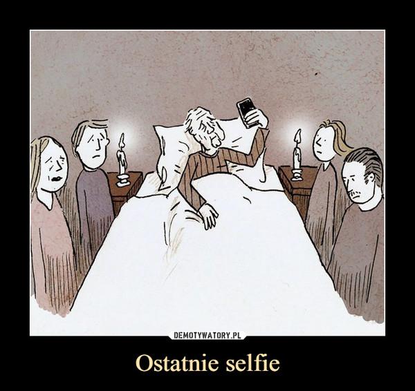 Ostatnie selfie –