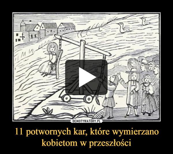 11 potwornych kar, które wymierzano kobietom w przeszłości –
