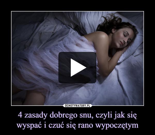 4 zasady dobrego snu, czyli jak się wyspać i czuć się rano wypoczętym –
