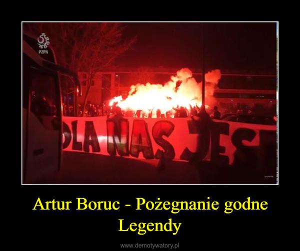 Artur Boruc - Pożegnanie godne Legendy –