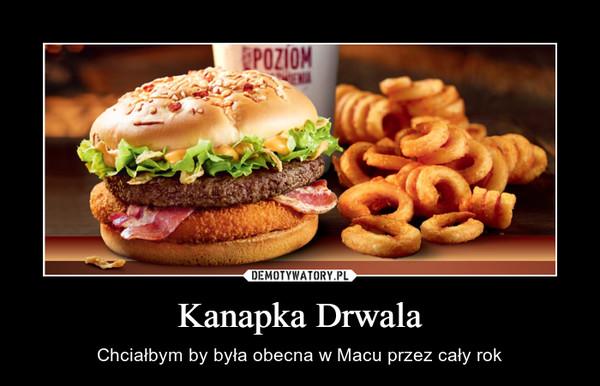 Kanapka Drwala – Chciałbym by była obecna w Macu przez cały rok