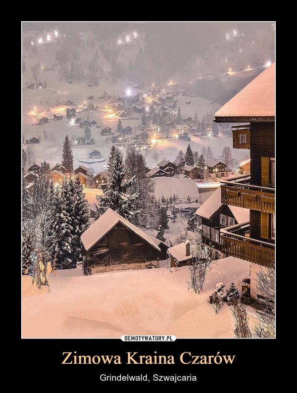 Zimowa Kraina Czarów – Grindelwald, Szwajcaria