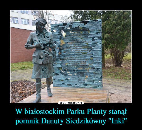"""W białostockim Parku Planty stanął pomnik Danuty Siedzikówny """"Inki'' –"""