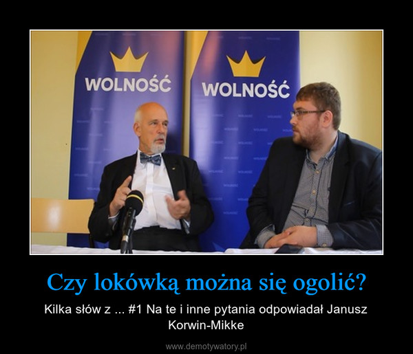 Czy lokówką można się ogolić? – Kilka słów z ... #1 Na te i inne pytania odpowiadał Janusz Korwin-Mikke
