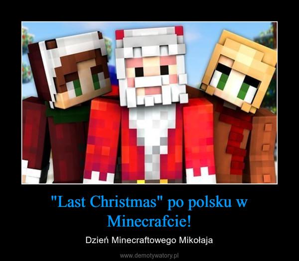 """""""Last Christmas"""" po polsku w Minecrafcie! – Dzień Minecraftowego Mikołaja"""