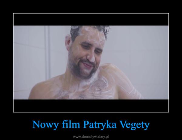 Nowy film Patryka Vegety –