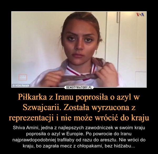 Piłkarka z Iranu poprosiła o azyl w Szwajcarii. Została wyrzucona z reprezentacji i nie może wrócić do kraju – Shiva Amini, jedna z najlepszych zawodniczek w swoim kraju poprosiła o azyl w Europie. Po powrocie do Iranu najprawdopodobniej trafiłaby od razu do aresztu. Nie wróci do kraju, bo zagrała mecz z chłopakami, bez hidżabu...