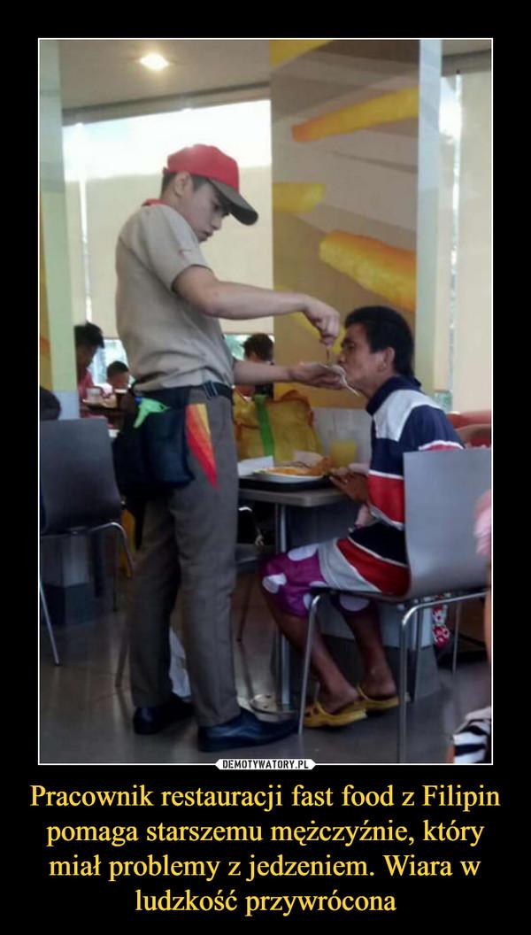 Pracownik restauracji fast food z Filipin pomaga starszemu mężczyźnie, który miał problemy z jedzeniem. Wiara w ludzkość przywrócona –