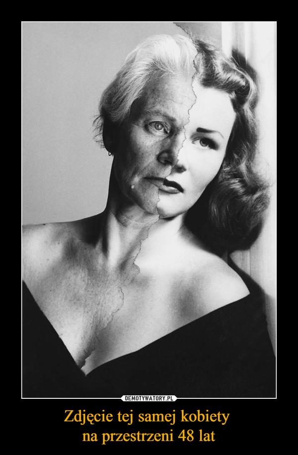 Zdjęcie tej samej kobiety na przestrzeni 48 lat –
