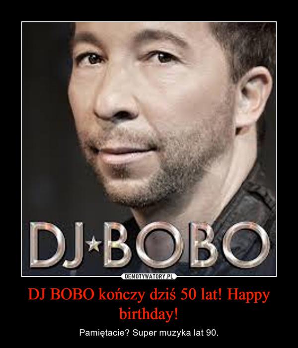 DJ BOBO kończy dziś 50 lat! Happy birthday! – Pamiętacie? Super muzyka lat 90.