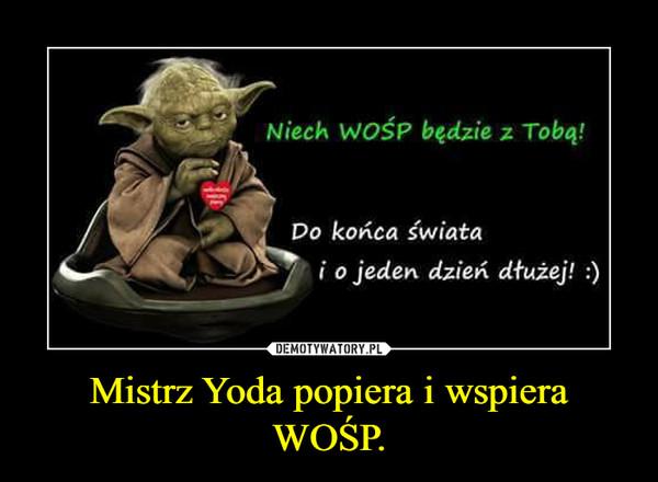 Mistrz Yoda popiera i wspiera WOŚP. –