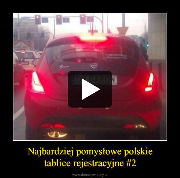 Najbardziej pomysłowe polskietablice rejestracyjne #2 –