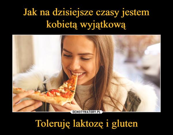 Toleruję laktozę i gluten –