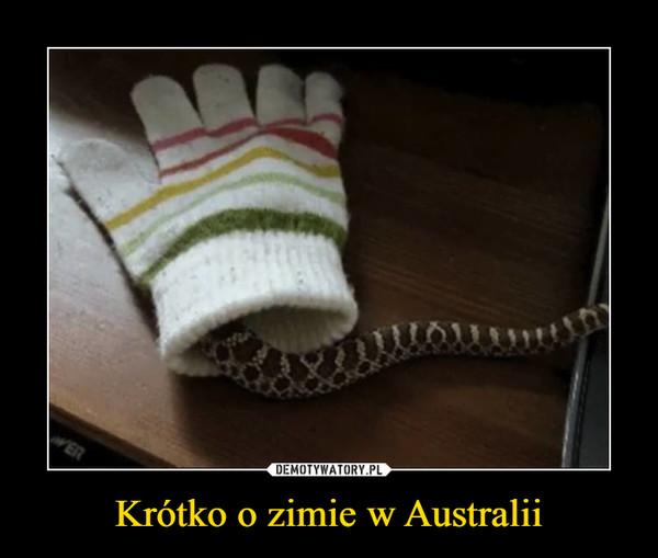 Krótko o zimie w Australii –