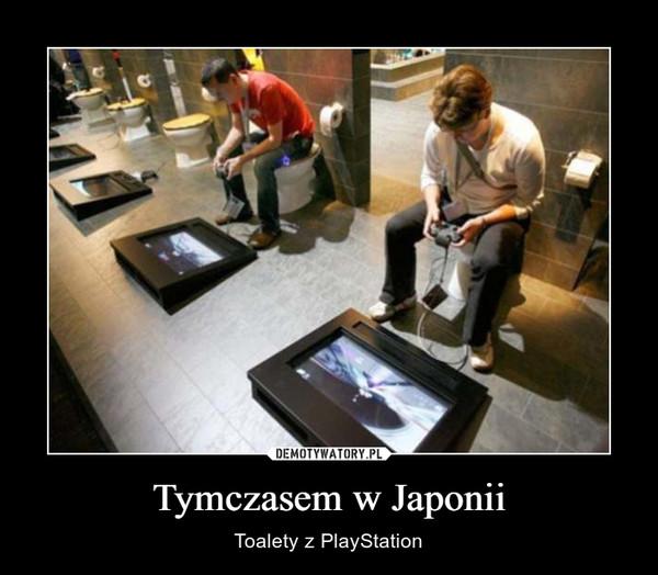 Tymczasem w Japonii – Toalety z PlayStation