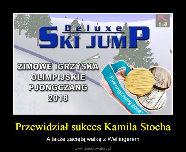 Przewidział sukces Kamila Stocha – A także zaciętą walkę z Wellingerem
