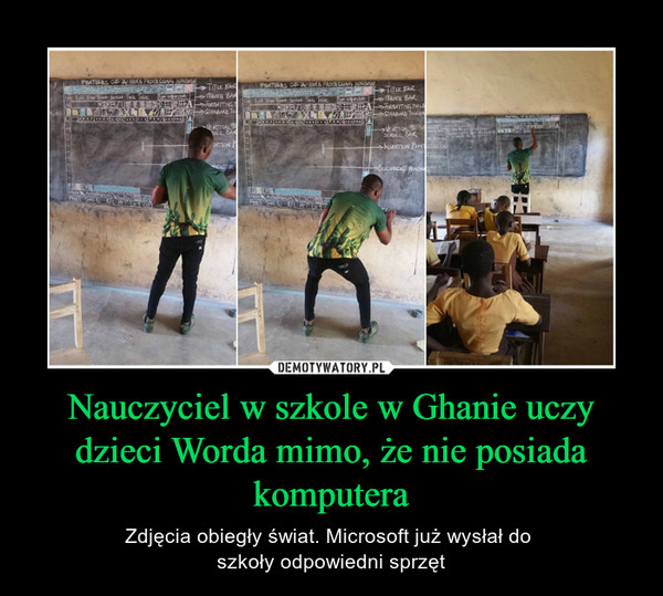 Nauczyciel w szkole w Ghanie uczy dzieci Worda mimo, że nie posiada komputera – Zdjęcia obiegły świat. Microsoft już wysłał do szkoły odpowiedni sprzęt