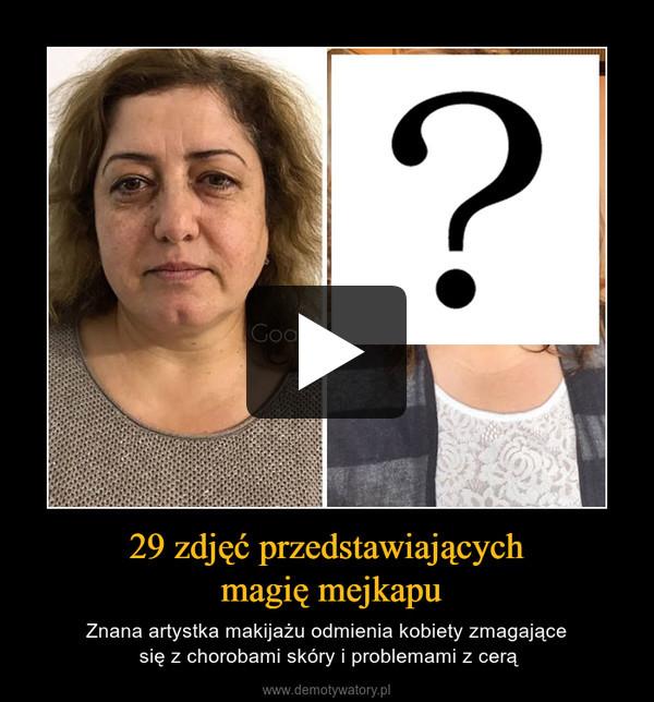 29 zdjęć przedstawiających magię mejkapu – Znana artystka makijażu odmienia kobiety zmagające się z chorobami skóry i problemami z cerą