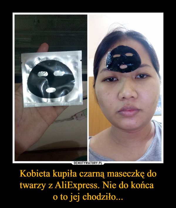 Kobieta kupiła czarną maseczkę do twarzy z AliExpress. Nie do końca o to jej chodziło... –