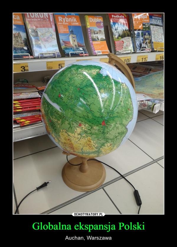 Globalna ekspansja Polski – Auchan, Warszawa