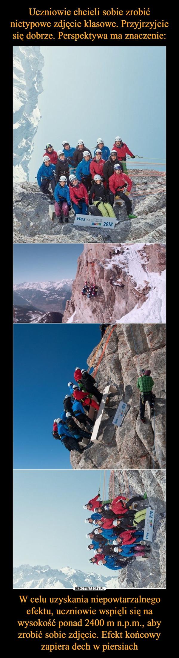 W celu uzyskania niepowtarzalnego efektu, uczniowie wspięli się na wysokość ponad 2400 m n.p.m., aby zrobić sobie zdjęcie. Efekt końcowy zapiera dech w piersiach –