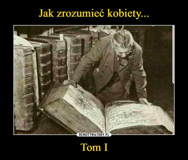 Tom I –