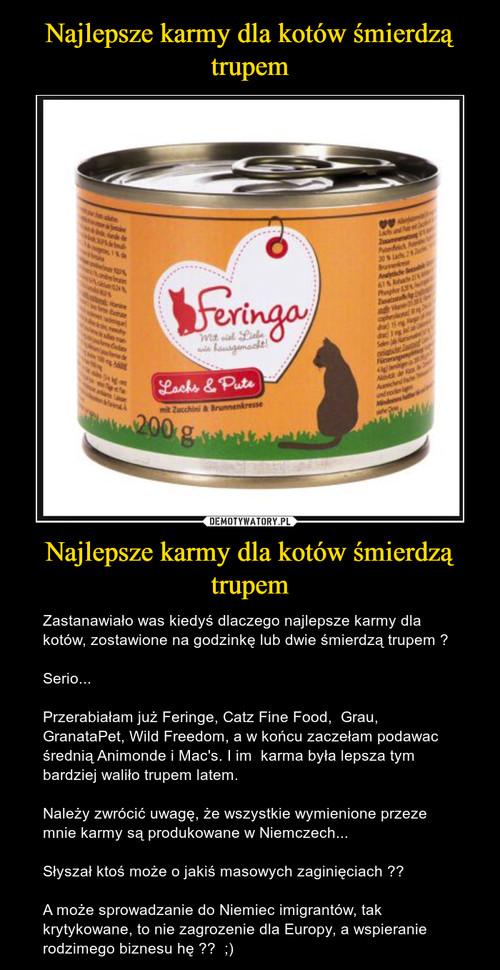 Najlepsze karmy dla kotów śmierdzą trupem Najlepsze karmy dla kotów śmierdzą trupem
