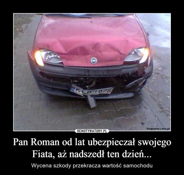 Pan Roman od lat ubezpieczał swojego Fiata, aż nadszedł ten dzień... – Wycena szkody przekracza wartość samochodu