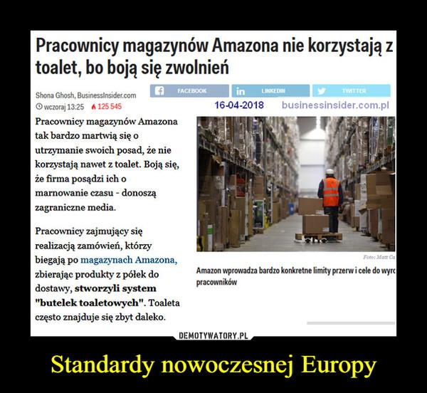 """Standardy nowoczesnej Europy –  Pracownicy magazynów Amazona nie korzystają z toalet, bo boją się zwolnień Shona Ghosh, BusinessInsider.corn 16-04-2018 businessinsider.com.pl O wczoraj 13:25  Pracownicy magazynów Amazona tak bardzo martwią się o utrzymanie swoich posad, że nie korzystają nawet z toalet. Boją się, że firma posądzi ich o marnowanie czasu - donoszą zagraniczne media. Pracownicy zajmujący się realizacją zamówień, którzy biegają po magazynach Amazona, zbierając produkty z pólek do dostawy, stworzyli system """"butelek toaletowych"""". Toaleta często znajduje się zbyt daleko."""