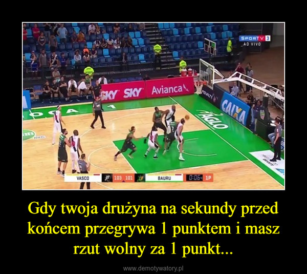 Gdy twoja drużyna na sekundy przed końcem przegrywa 1 punktem i masz rzut wolny za 1 punkt... –