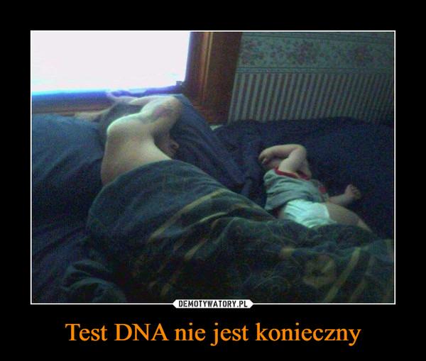 Test DNA nie jest konieczny –