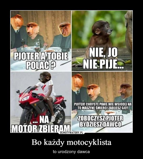 Bo każdy motocyklista – to urodzony dawca