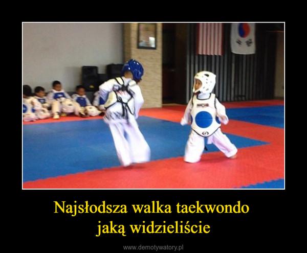 Najsłodsza walka taekwondo jaką widzieliście –