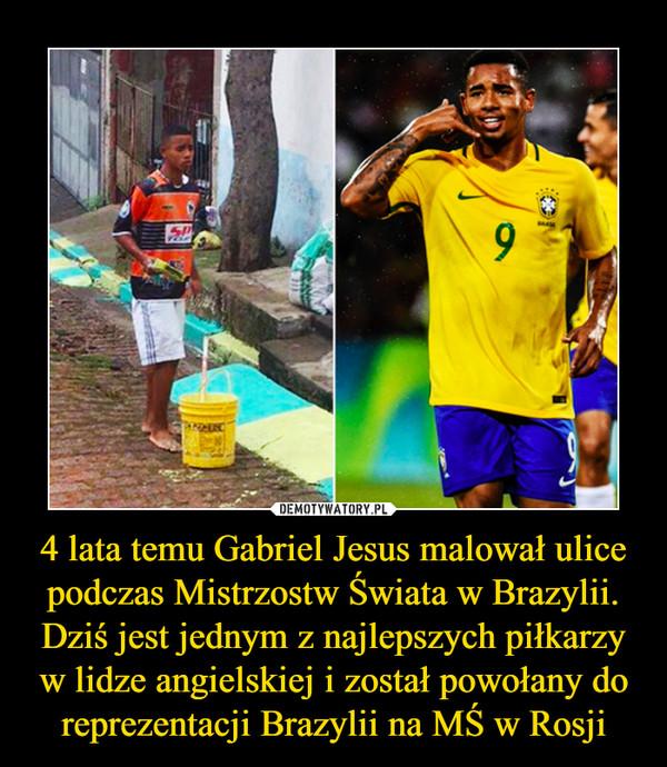 4 lata temu Gabriel Jesus malował ulice podczas Mistrzostw Świata w Brazylii. Dziś jest jednym z najlepszych piłkarzy w lidze angielskiej i został powołany do reprezentacji Brazylii na MŚ w Rosji –
