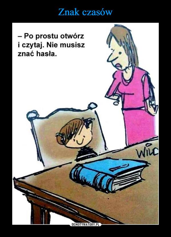 –  Po prostu otwórz i czytaj nie musisz znać hasła