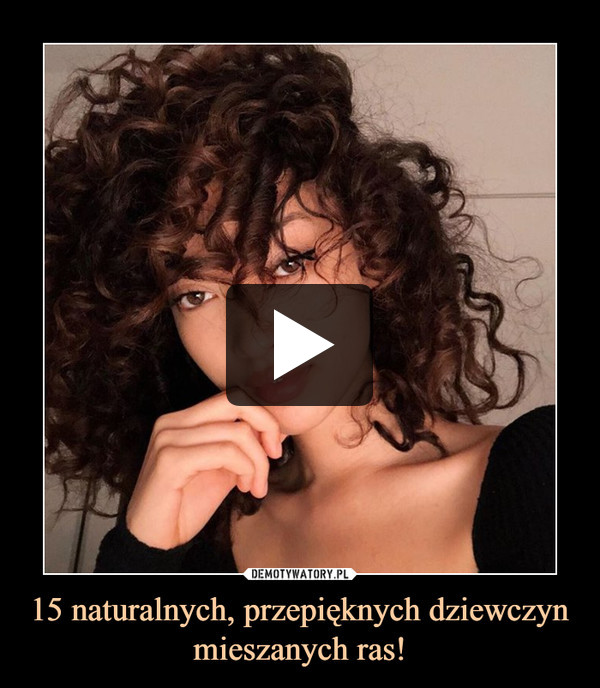15 naturalnych, przepięknych dziewczyn mieszanych ras! –