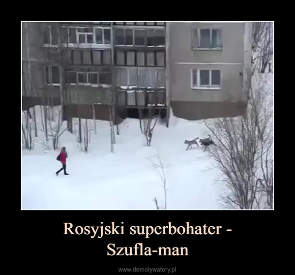 Rosyjski superbohater -Szufla-man –