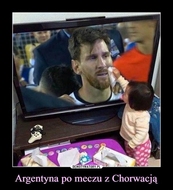 Argentyna po meczu z Chorwacją –