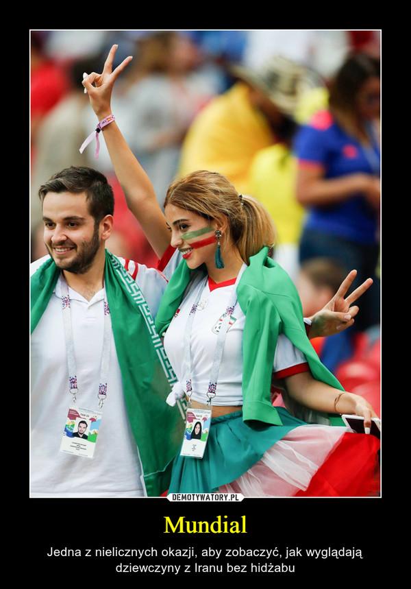 Mundial – Jedna z nielicznych okazji, aby zobaczyć, jak wyglądają dziewczyny z Iranu bez hidżabu