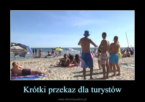 Krótki przekaz dla turystów –