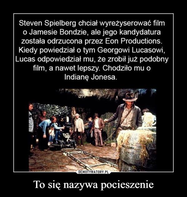 To się nazywa pocieszenie –  Steven Spielberg chciał wyreżyserować film o Jamesie Bondzie, ale jego kandydatura została odrzucona przez Eon Productions_ Kiedy powiedział o tym Georgowi Lucasowi, Lucas odpowiedział mu, że zrobił już podobny film, a nawet lepszy. Chodziło mu o Indianę Jonesa.