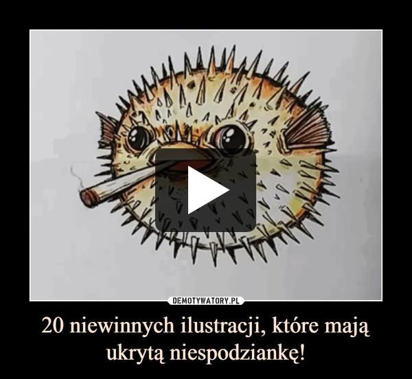 20 niewinnych ilustracji, które mają ukrytą niespodziankę! –