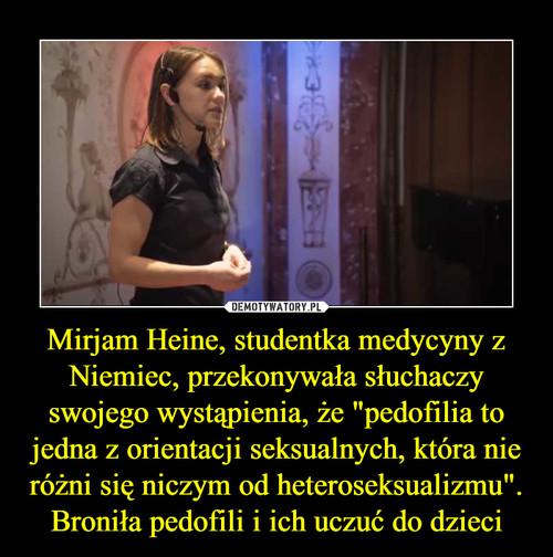Mirjam Heine, studentka medycyny z Niemiec, przekonywała słuchaczy swojego wystąpienia, że