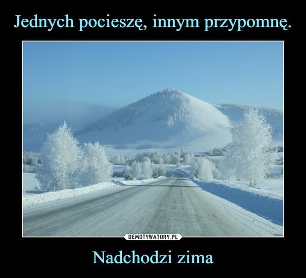 Nadchodzi zima –