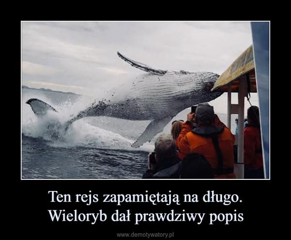 Ten rejs zapamiętają na długo.Wieloryb dał prawdziwy popis –