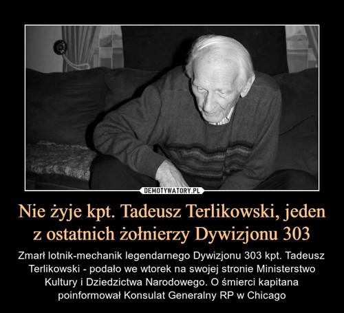 Nie żyje kpt. Tadeusz Terlikowski, jeden z ostatnich żołnierzy Dywizjonu 303