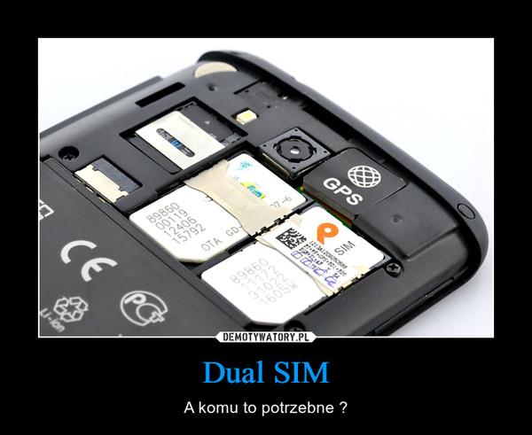 Dual SIM – A komu to potrzebne ?